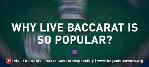 Why Live Baccarat is so popular?